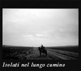 Soli / Isolati nel lungo cammino, 2002