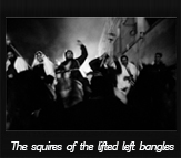 The squires of the lifted left bangles