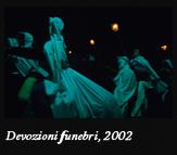 Devozioni funebri, 2002