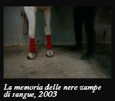 La memoria delle nere zampe di sangue, 2003