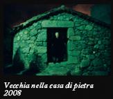 Vecchia nella casa di pietra, 2008