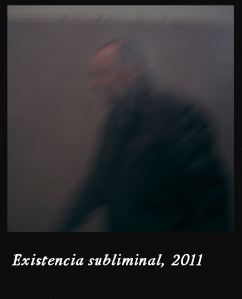 Existencia subliminal, 2011
