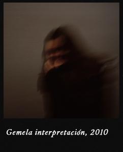 Gemela interpretacion, 2010