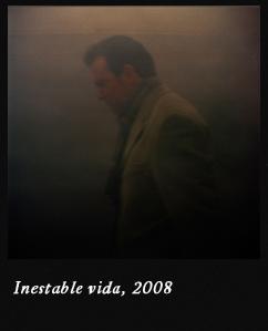 Inestable vida, 2008