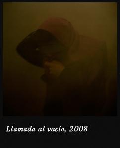 Llamada al vacío, 2008