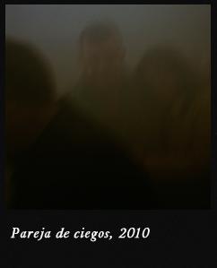Pareja de ciegos, 2010