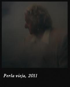 Perla vieja, 2011