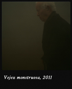 Vejez monstruosa, 2011