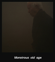 Monstrous old age