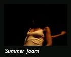 Summer foam