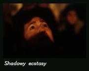 Shadowy ecstasy