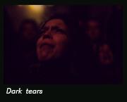 Dark tears