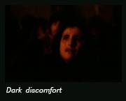 Dark discomfort