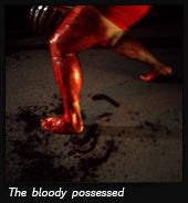 The bloody possessed