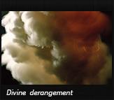 Divine derangement
